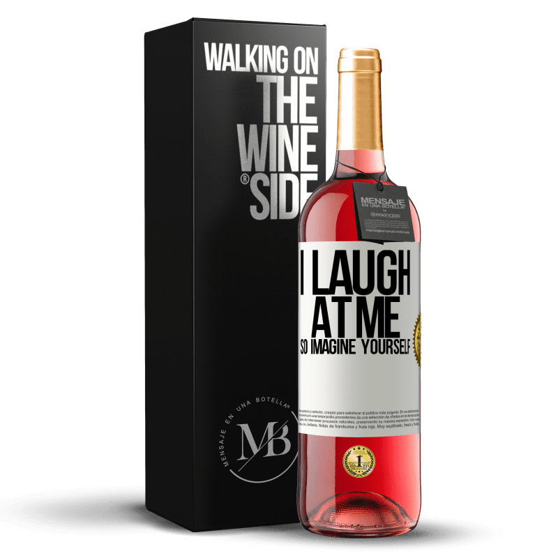 24,95 € Free Shipping   Rosé Wine ROSÉ Edition I laugh at me, so imagine yourself White Label. Customizable label Young wine Harvest 2020 Tempranillo