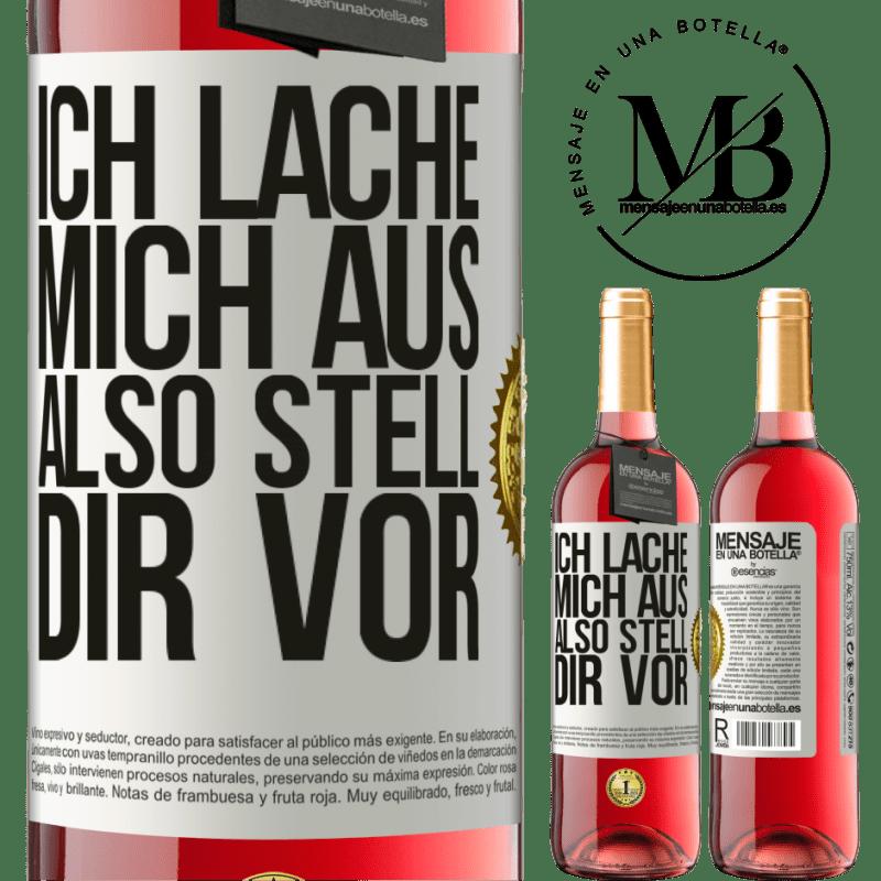 24,95 € Kostenloser Versand | Roséwein ROSÉ Ausgabe Ich lache mich aus, also stell dir vor Weißes Etikett. Anpassbares Etikett Junger Wein Ernte 2020 Tempranillo
