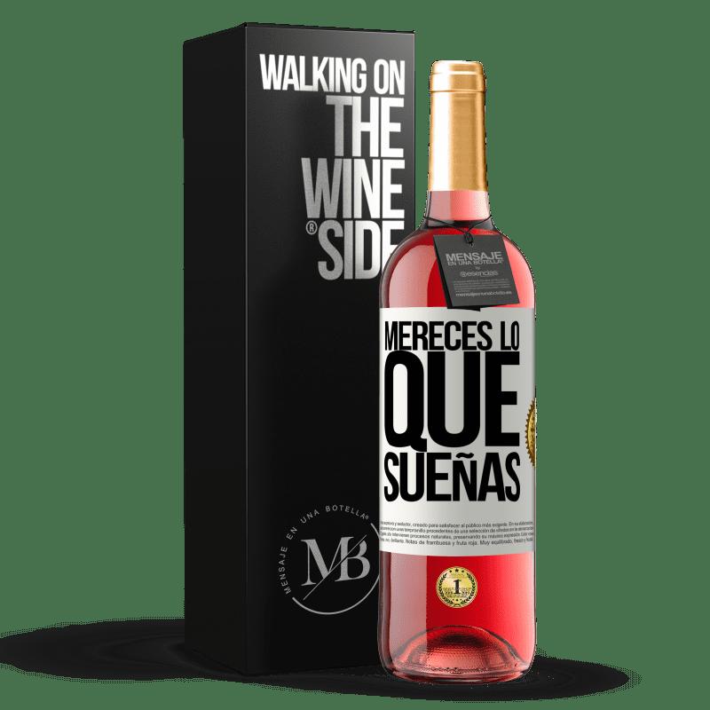 24,95 € Envoi gratuit   Vin rosé Édition ROSÉ Vous méritez ce dont vous rêvez Étiquette Blanche. Étiquette personnalisable Vin jeune Récolte 2020 Tempranillo