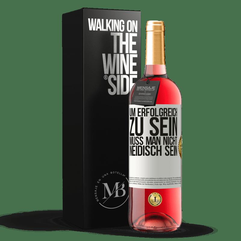 24,95 € Kostenloser Versand   Roséwein ROSÉ Ausgabe Um erfolgreich zu sein, muss man nicht neidisch sein Weißes Etikett. Anpassbares Etikett Junger Wein Ernte 2020 Tempranillo