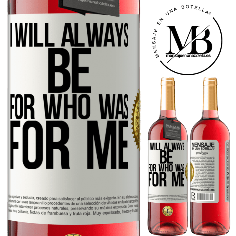 24,95 € Free Shipping   Rosé Wine ROSÉ Edition I will always be for who was for me White Label. Customizable label Young wine Harvest 2020 Tempranillo
