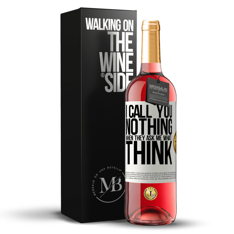 24,95 € Free Shipping | Rosé Wine ROSÉ Edition I call you nothing when they ask me what I think White Label. Customizable label Young wine Harvest 2020 Tempranillo