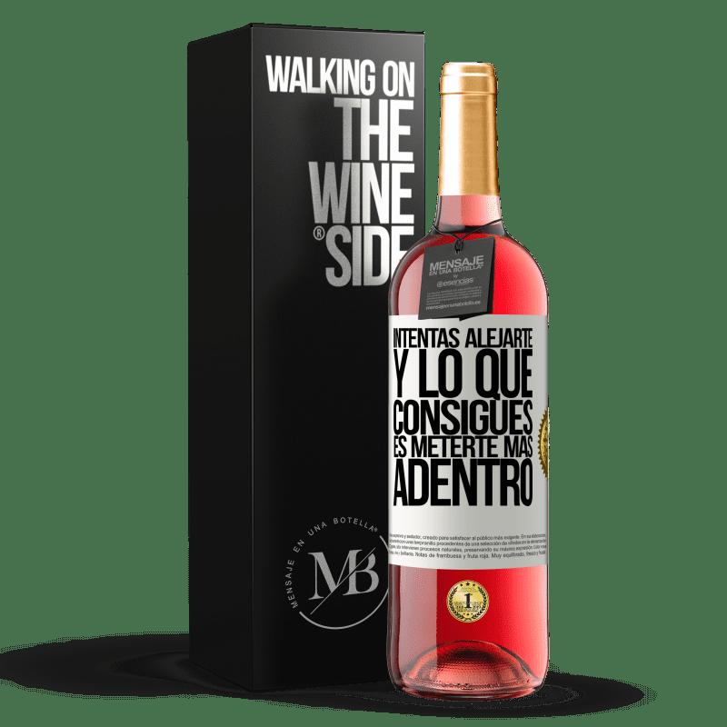 24,95 € Envoi gratuit | Vin rosé Édition ROSÉ Vous essayez de vous éloigner et ce que vous obtenez est de vous enfoncer plus profondément Étiquette Blanche. Étiquette personnalisable Vin jeune Récolte 2020 Tempranillo