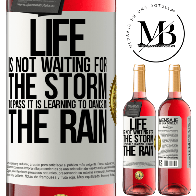 24,95 € Free Shipping | Rosé Wine ROSÉ Edition Life is not waiting for the storm to pass. It is learning to dance in the rain White Label. Customizable label Young wine Harvest 2020 Tempranillo