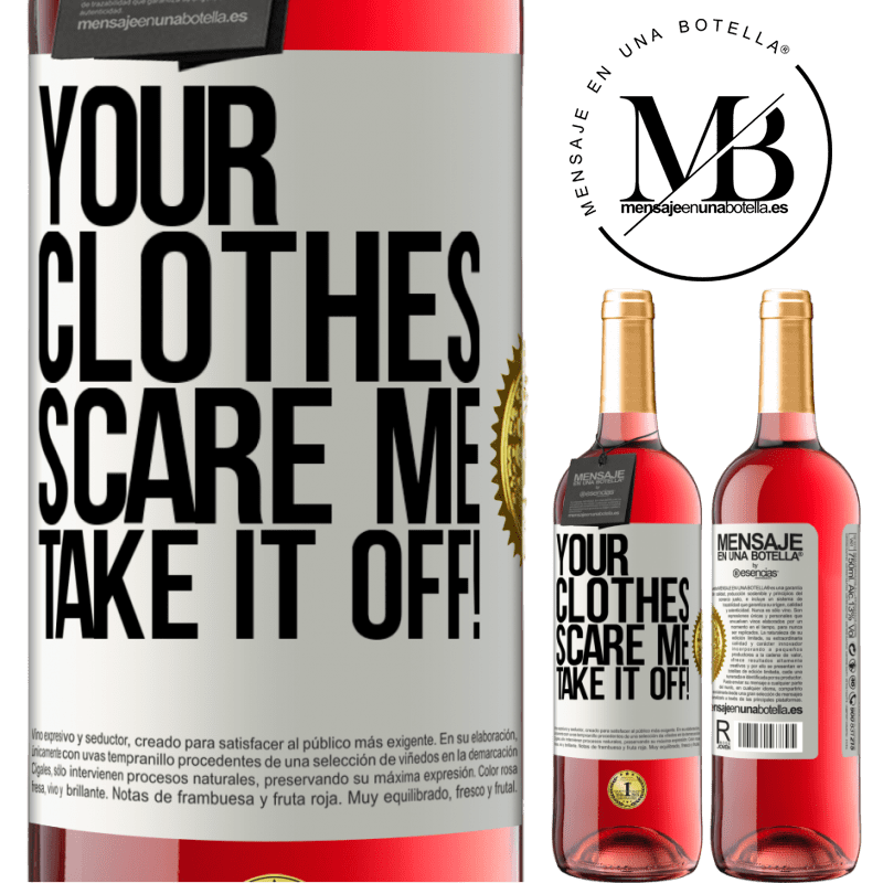 24,95 € Free Shipping | Rosé Wine ROSÉ Edition Your clothes scare me. Take it off! White Label. Customizable label Young wine Harvest 2020 Tempranillo
