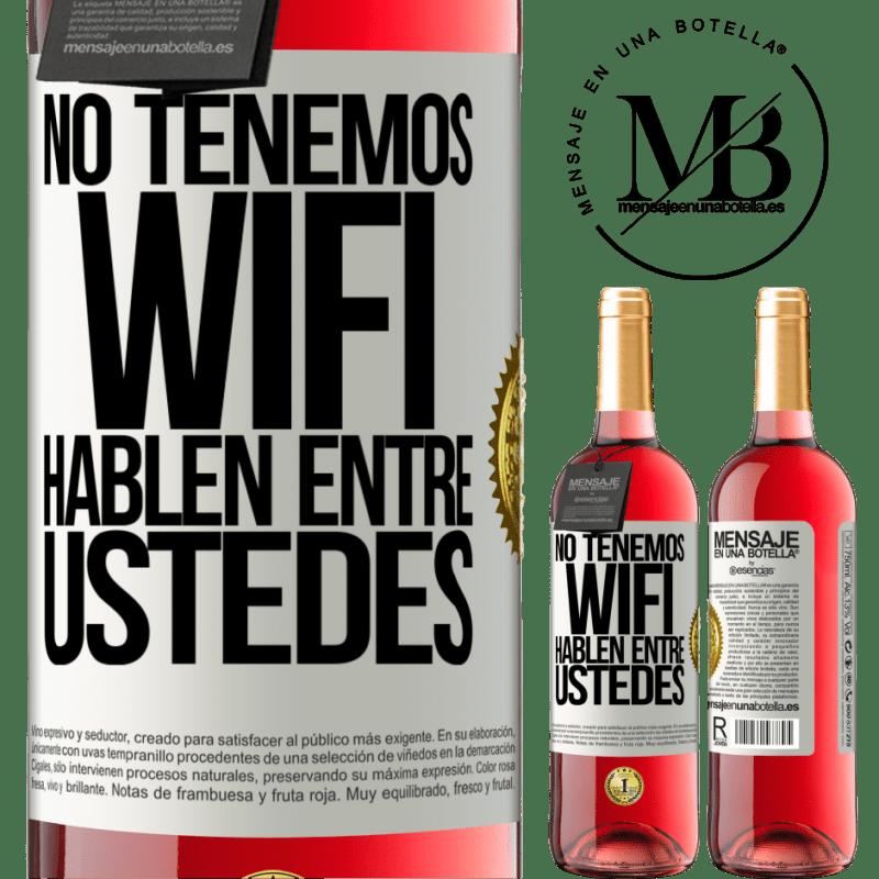 24,95 € Envoi gratuit   Vin rosé Édition ROSÉ Nous n'avons pas de WiFi, parlons entre nous Étiquette Blanche. Étiquette personnalisable Vin jeune Récolte 2020 Tempranillo