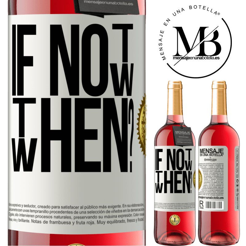 24,95 € Free Shipping   Rosé Wine ROSÉ Edition If Not Now, then When? White Label. Customizable label Young wine Harvest 2020 Tempranillo