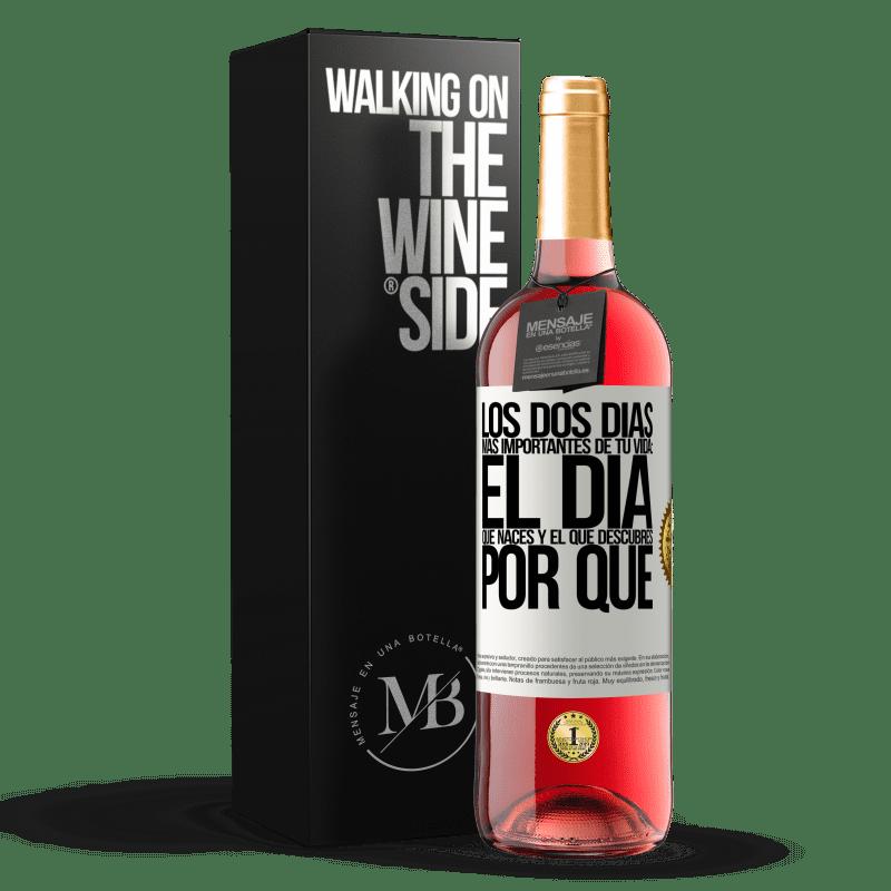 24,95 € Envoi gratuit | Vin rosé Édition ROSÉ Les deux jours les plus importants de votre vie: le jour de votre naissance et celui où vous découvrez pourquoi Étiquette Blanche. Étiquette personnalisable Vin jeune Récolte 2020 Tempranillo