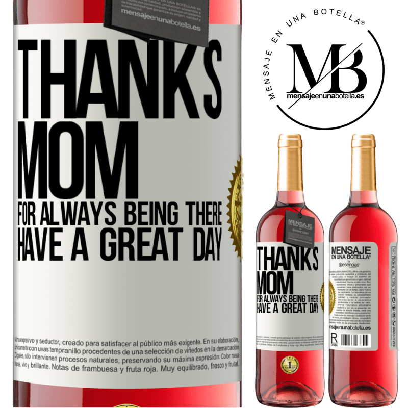 24,95 € Free Shipping   Rosé Wine ROSÉ Edition Thanks mom, for always being there. Have a great day White Label. Customizable label Young wine Harvest 2020 Tempranillo