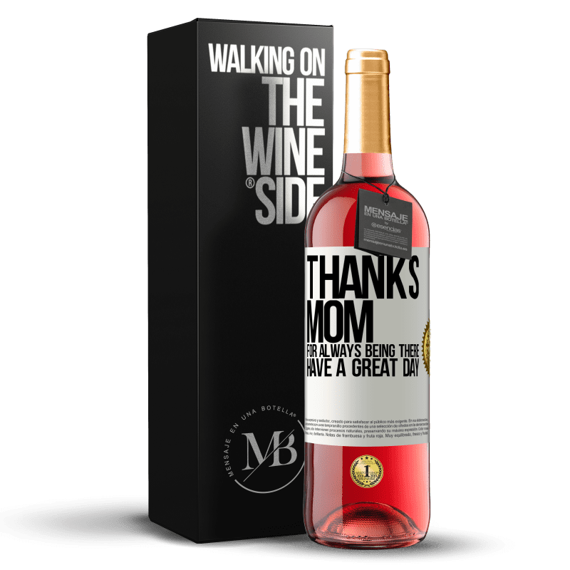 24,95 € Free Shipping | Rosé Wine ROSÉ Edition Thanks mom, for always being there. Have a great day White Label. Customizable label Young wine Harvest 2020 Tempranillo