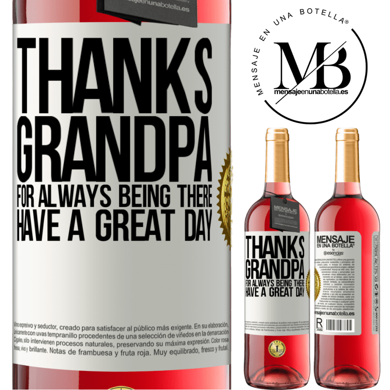 24,95 € Free Shipping   Rosé Wine ROSÉ Edition Thanks grandpa, for always being there. Have a great day White Label. Customizable label Young wine Harvest 2020 Tempranillo