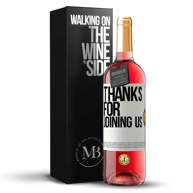 24,95 € Free Shipping | Rosé Wine ROSÉ Edition Thanks for joining us White Label. Customizable label Young wine Harvest 2020 Tempranillo