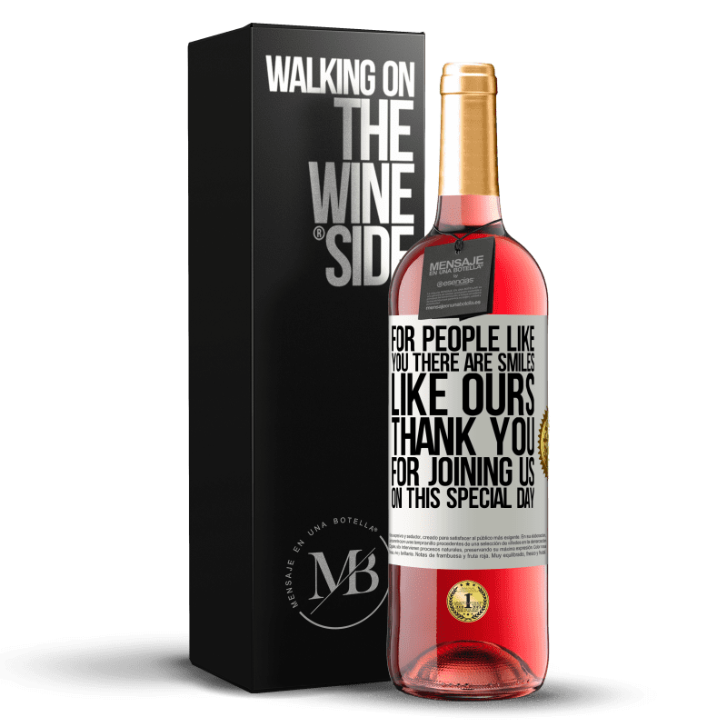 24,95 € Free Shipping   Rosé Wine ROSÉ Edition For people like you there are smiles like ours. Thank you for joining us on this special day White Label. Customizable label Young wine Harvest 2020 Tempranillo