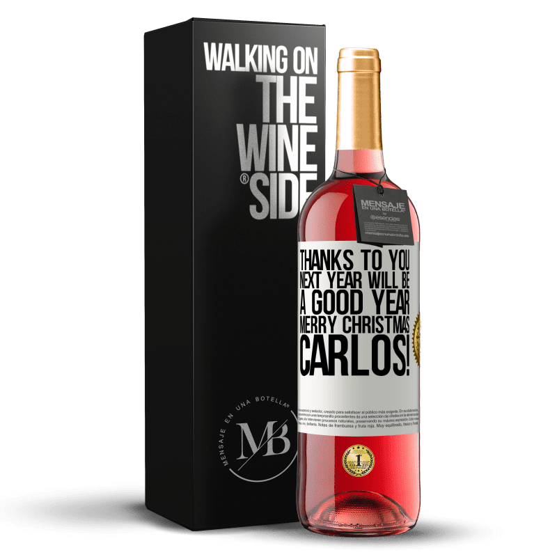 24,95 € Free Shipping   Rosé Wine ROSÉ Edition Thanks to you next year will be a good year. Merry Christmas, Carlos! White Label. Customizable label Young wine Harvest 2020 Tempranillo