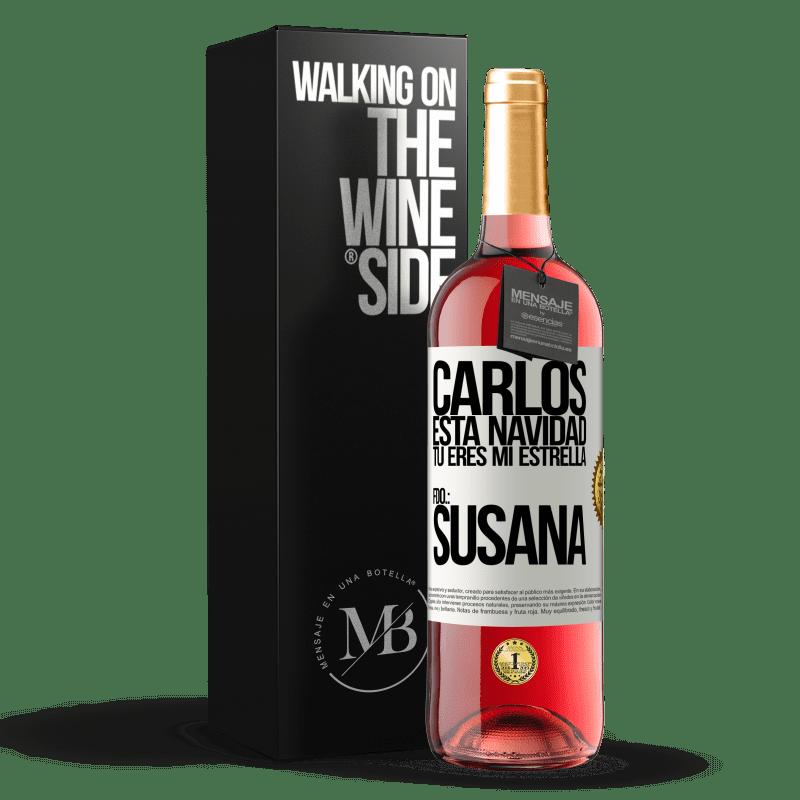24,95 € Envoi gratuit   Vin rosé Édition ROSÉ Carlos, ce Noël tu es ma star. Signé: Susana Étiquette Blanche. Étiquette personnalisable Vin jeune Récolte 2020 Tempranillo