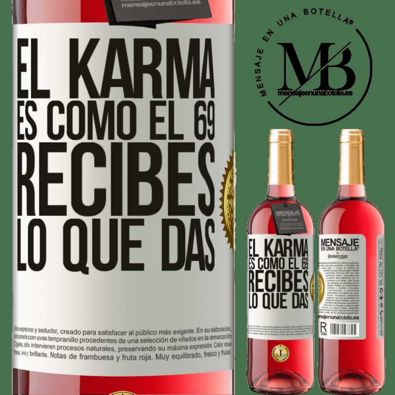 24,95 € Envoi gratuit | Vin rosé Édition ROSÉ Le karma est comme 69, vous obtenez ce que vous donnez Étiquette Blanche. Étiquette personnalisable Vin jeune Récolte 2020 Tempranillo