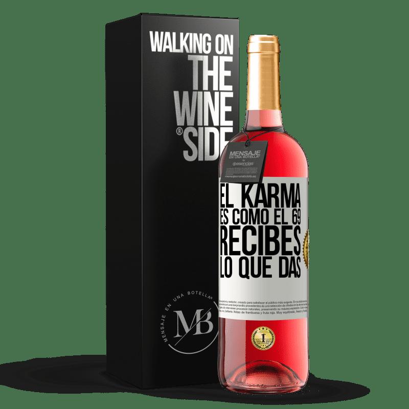 24,95 € Envío gratis | Vino Rosado Edición ROSÉ El Karma es como el 69, recibes lo que das Etiqueta Blanca. Etiqueta personalizable Vino joven Cosecha 2020 Tempranillo
