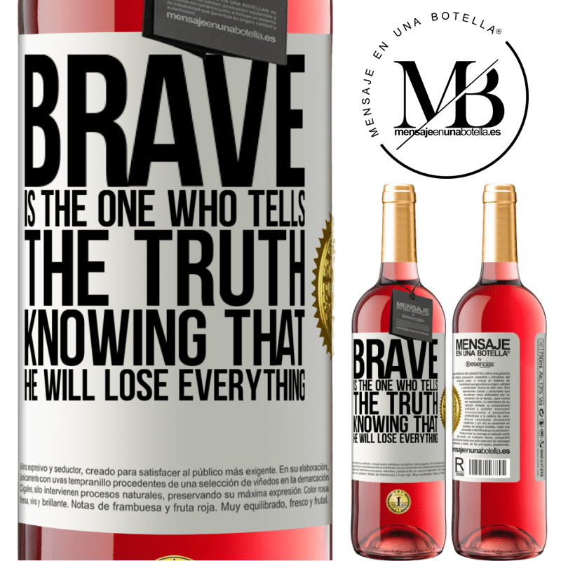 24,95 € Free Shipping | Rosé Wine ROSÉ Edition Brave is the one who tells the truth knowing that he will lose everything White Label. Customizable label Young wine Harvest 2020 Tempranillo