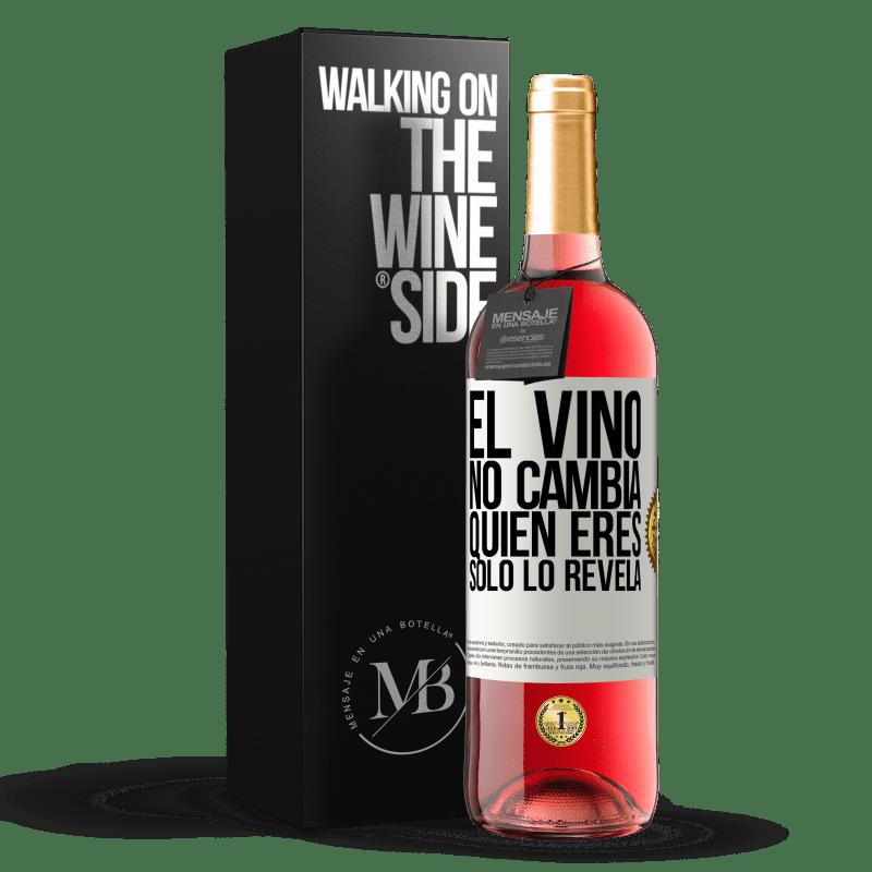 24,95 € Envío gratis | Vino Rosado Edición ROSÉ El Vino no cambia quien eres. Sólo lo revela Etiqueta Blanca. Etiqueta personalizable Vino joven Cosecha 2020 Tempranillo