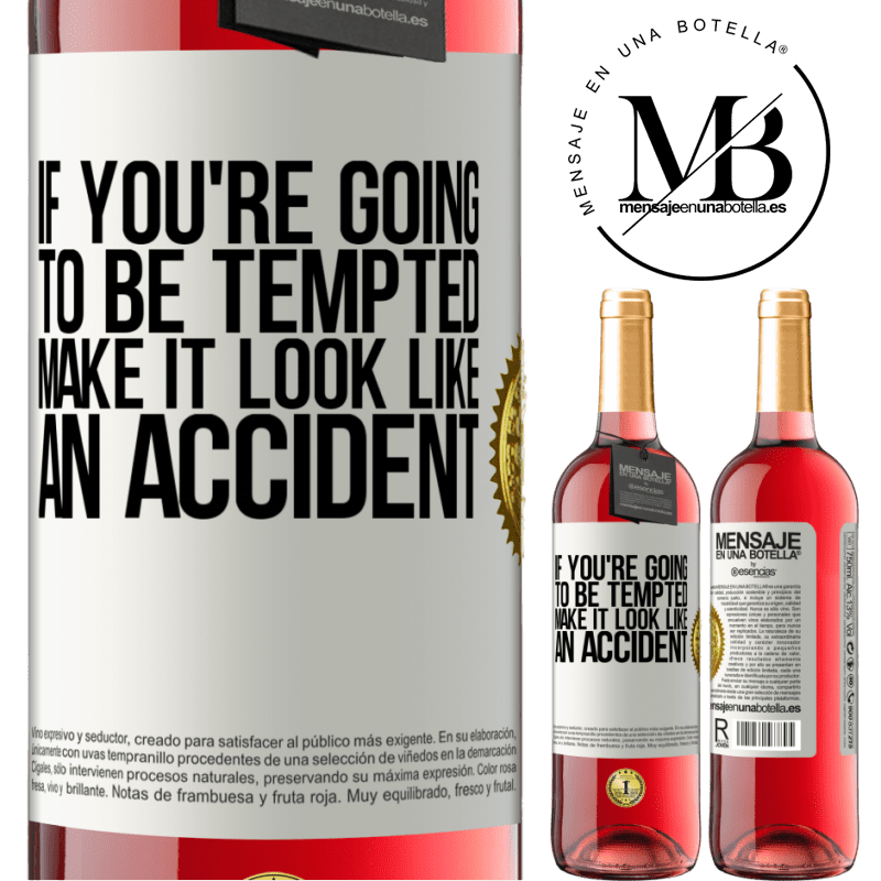 24,95 € Free Shipping   Rosé Wine ROSÉ Edition If you're going to be tempted, make it look like an accident White Label. Customizable label Young wine Harvest 2020 Tempranillo