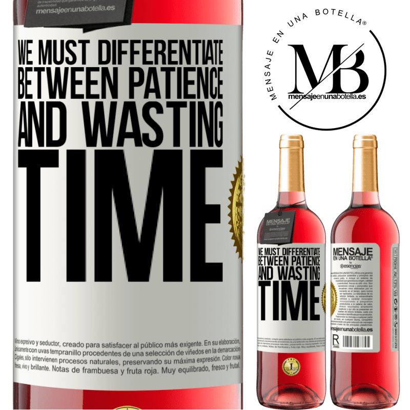 24,95 € Free Shipping | Rosé Wine ROSÉ Edition We must differentiate between patience and wasting time White Label. Customizable label Young wine Harvest 2020 Tempranillo
