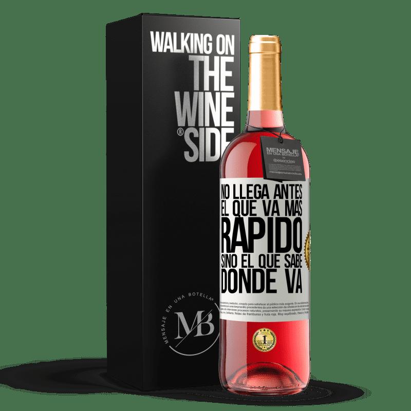 24,95 € Envoi gratuit | Vin rosé Édition ROSÉ Celui qui va plus vite n'arrive pas avant, mais celui qui sait où ça va Étiquette Blanche. Étiquette personnalisable Vin jeune Récolte 2020 Tempranillo