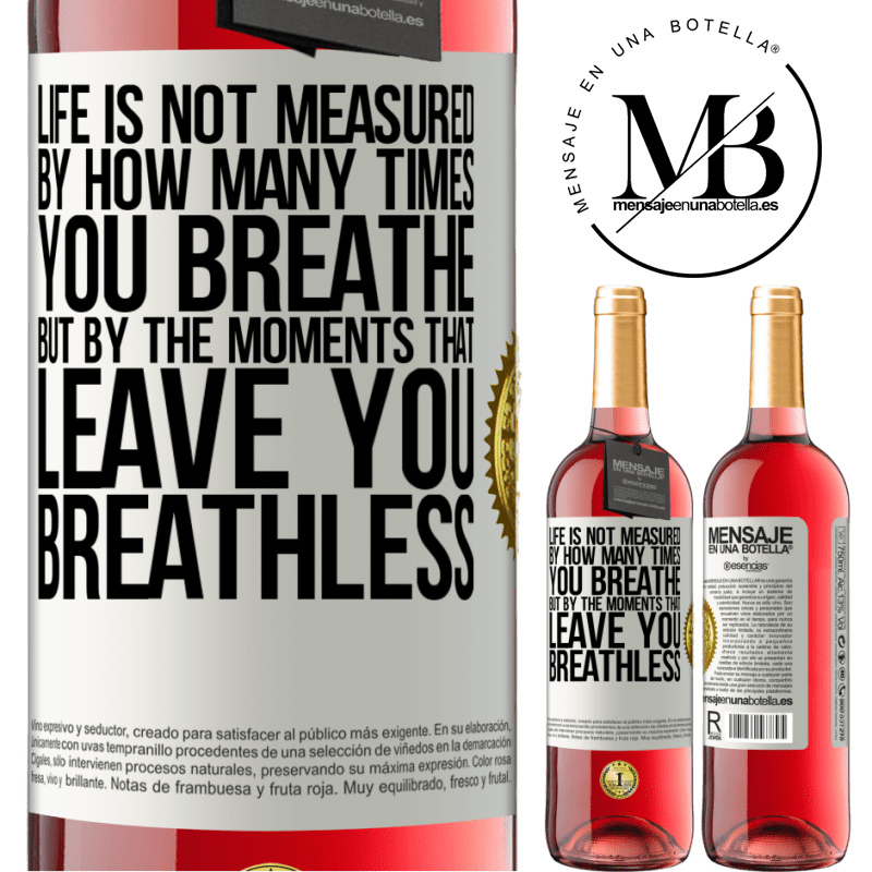 24,95 € Free Shipping | Rosé Wine ROSÉ Edition Life is not measured by how many times you breathe but by the moments that leave you breathless White Label. Customizable label Young wine Harvest 2020 Tempranillo