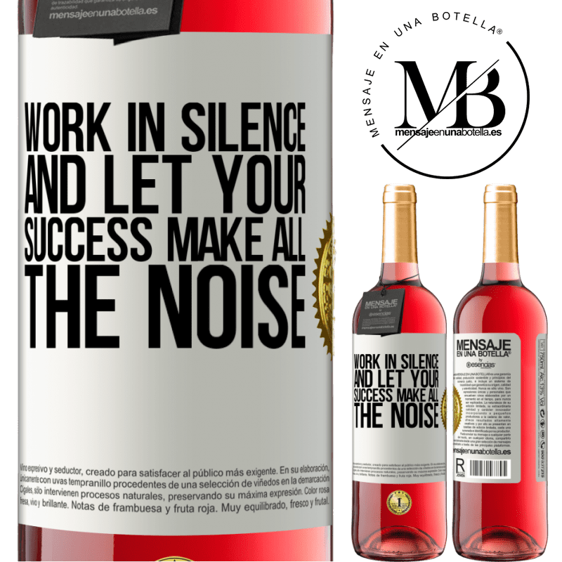 24,95 € Free Shipping   Rosé Wine ROSÉ Edition Work in silence, and let your success make all the noise White Label. Customizable label Young wine Harvest 2020 Tempranillo