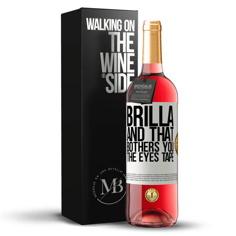24,95 € Free Shipping | Rosé Wine ROSÉ Edition Brilla and that bothers you, the eyes tape White Label. Customizable label Young wine Harvest 2020 Tempranillo