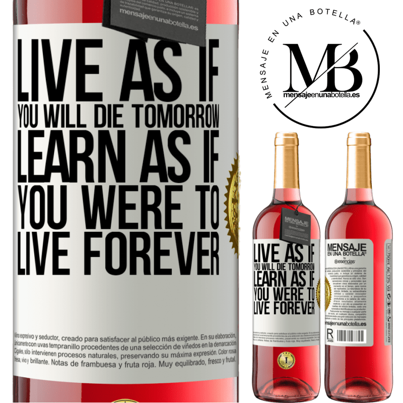 24,95 € Free Shipping   Rosé Wine ROSÉ Edition Live as if you will die tomorrow. Learn as if you were to live forever White Label. Customizable label Young wine Harvest 2020 Tempranillo