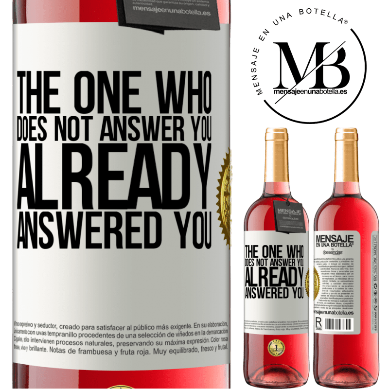 24,95 € Free Shipping   Rosé Wine ROSÉ Edition The one who does not answer you, already answered you White Label. Customizable label Young wine Harvest 2020 Tempranillo