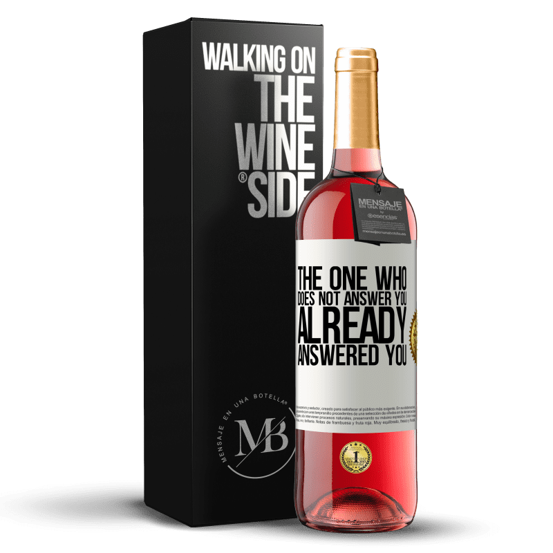 24,95 € Free Shipping | Rosé Wine ROSÉ Edition The one who does not answer you, already answered you White Label. Customizable label Young wine Harvest 2020 Tempranillo