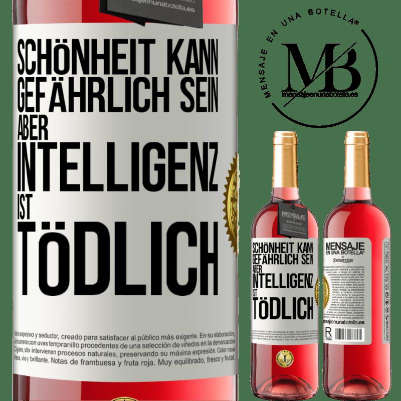 24,95 € Kostenloser Versand | Roséwein ROSÉ Ausgabe Schönheit kann gefährlich sein, aber Intelligenz ist tödlich Weißes Etikett. Anpassbares Etikett Junger Wein Ernte 2020 Tempranillo