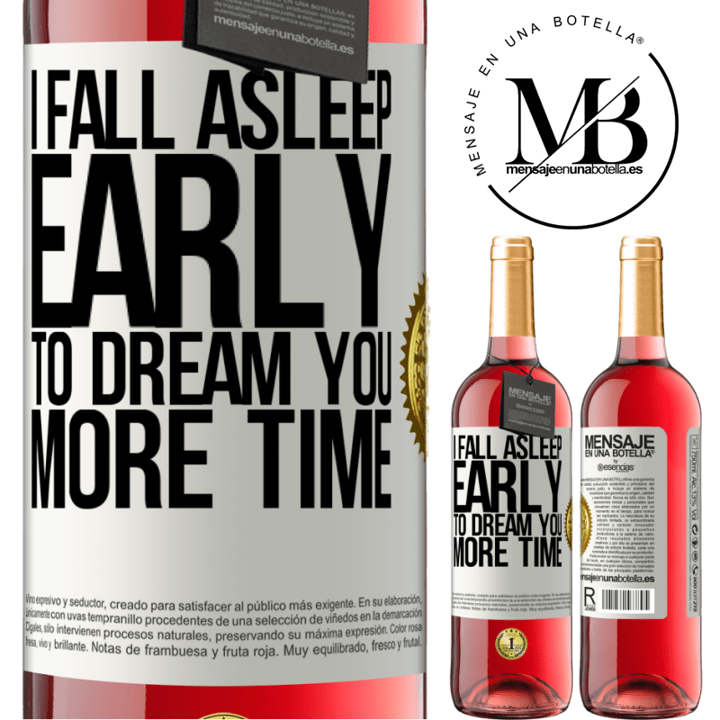 24,95 € Free Shipping   Rosé Wine ROSÉ Edition I fall asleep early to dream you more time White Label. Customizable label Young wine Harvest 2020 Tempranillo