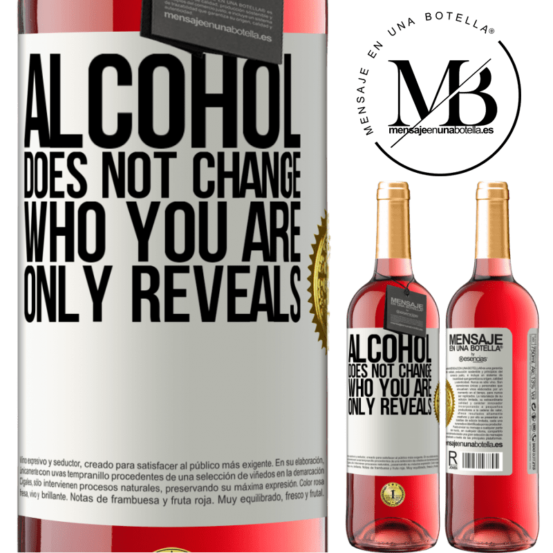 24,95 € Free Shipping | Rosé Wine ROSÉ Edition Alcohol does not change who you are. Only reveals White Label. Customizable label Young wine Harvest 2020 Tempranillo