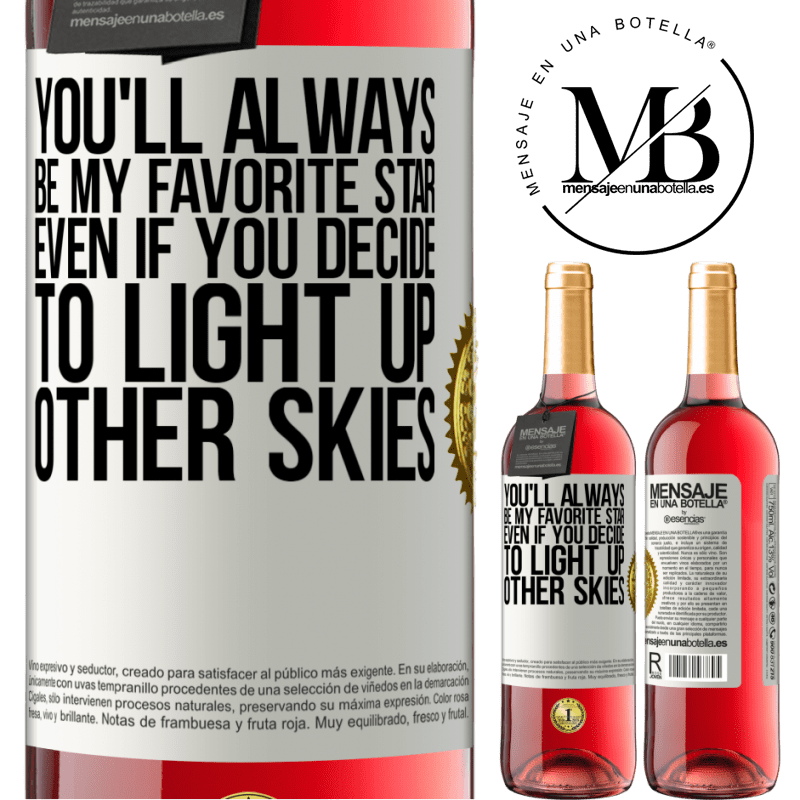 24,95 € Free Shipping   Rosé Wine ROSÉ Edition You'll always be my favorite star, even if you decide to light up other skies White Label. Customizable label Young wine Harvest 2020 Tempranillo
