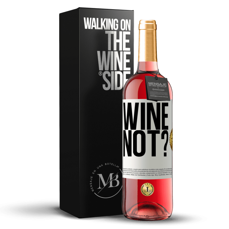 24,95 € Free Shipping | Rosé Wine ROSÉ Edition Wine not? White Label. Customizable label Young wine Harvest 2020 Tempranillo