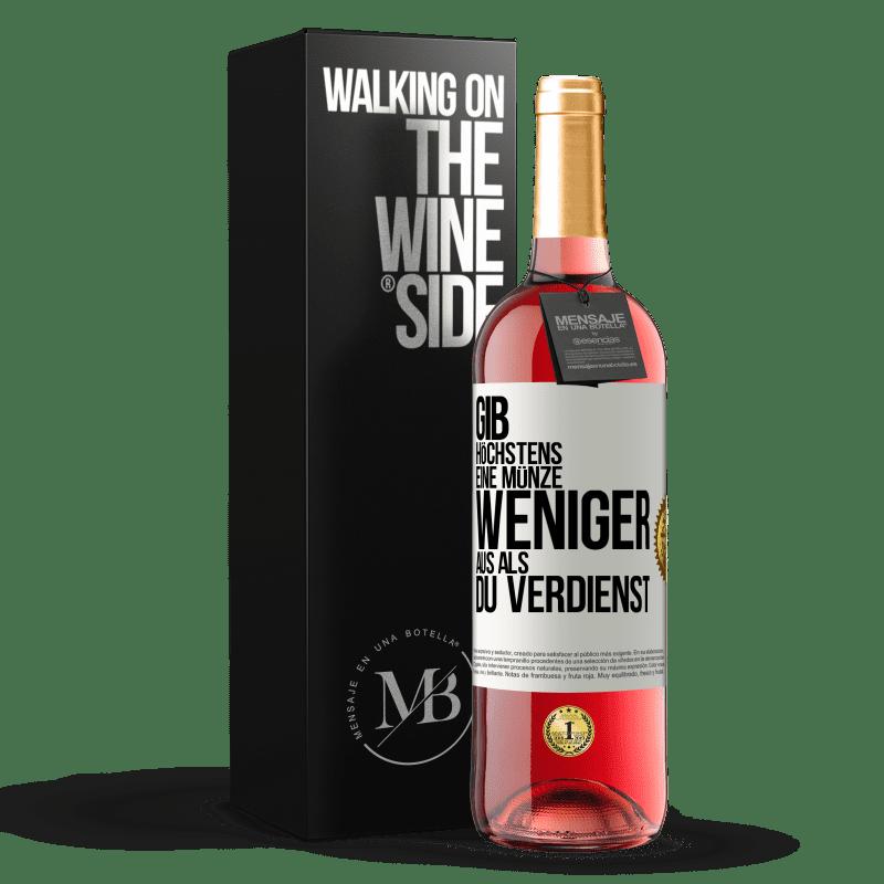 24,95 € Kostenloser Versand   Roséwein ROSÉ Ausgabe Geben Sie höchstens eine Münze weniger aus, als Sie verdienen Weißes Etikett. Anpassbares Etikett Junger Wein Ernte 2020 Tempranillo