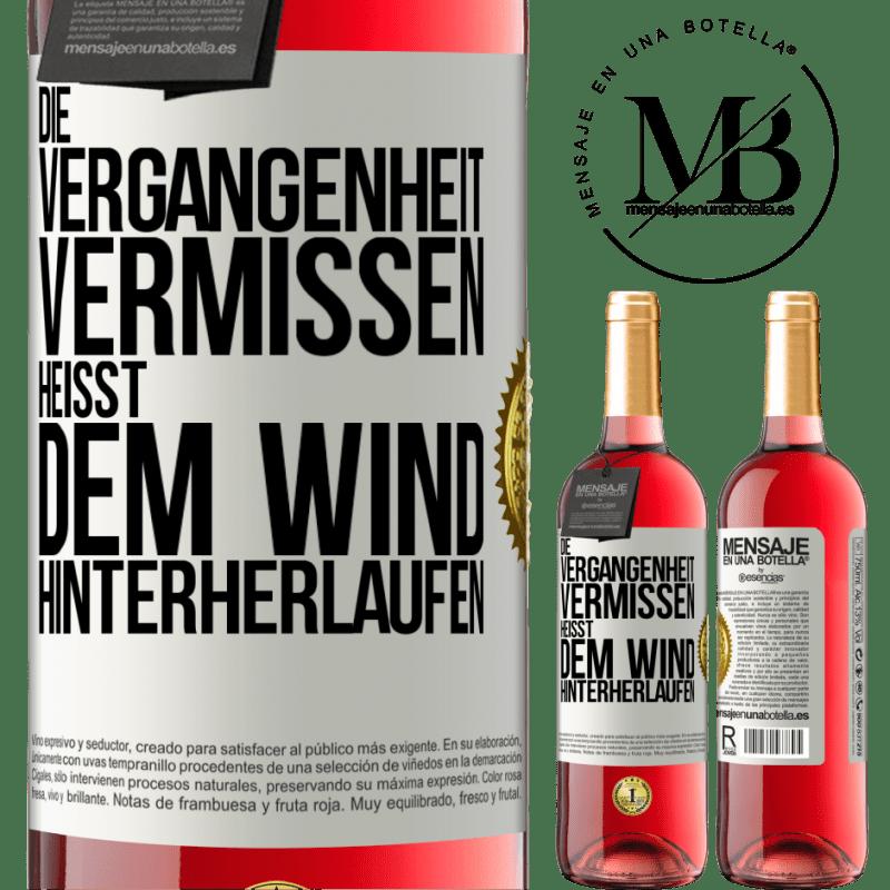 24,95 € Kostenloser Versand | Roséwein ROSÉ Ausgabe Die Vergangenheit verpassen heißt dem Wind hinterherlaufen Weißes Etikett. Anpassbares Etikett Junger Wein Ernte 2020 Tempranillo
