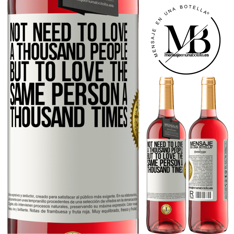 24,95 € Free Shipping | Rosé Wine ROSÉ Edition Not need to love a thousand people, but to love the same person a thousand times White Label. Customizable label Young wine Harvest 2020 Tempranillo