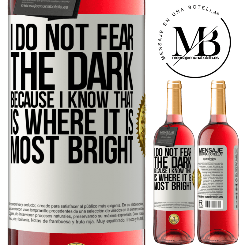 24,95 € Free Shipping   Rosé Wine ROSÉ Edition I do not fear the dark, because I know that is where it is most bright White Label. Customizable label Young wine Harvest 2020 Tempranillo