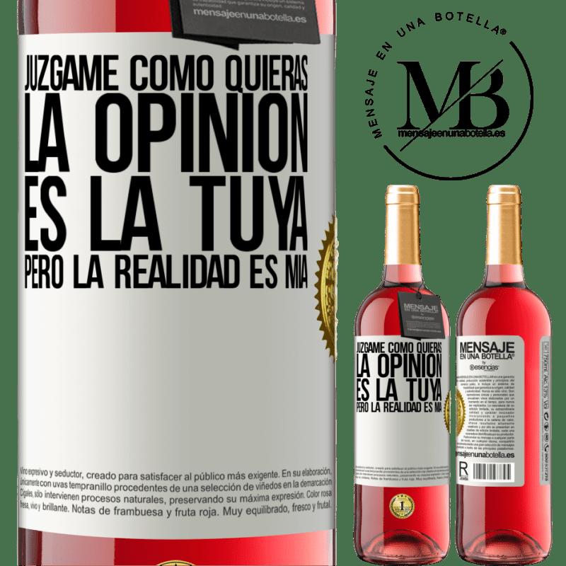 24,95 € Envoi gratuit   Vin rosé Édition ROSÉ Jugez-moi comme vous voulez. L'opinion est la vôtre, mais la réalité est la mienne Étiquette Blanche. Étiquette personnalisable Vin jeune Récolte 2020 Tempranillo