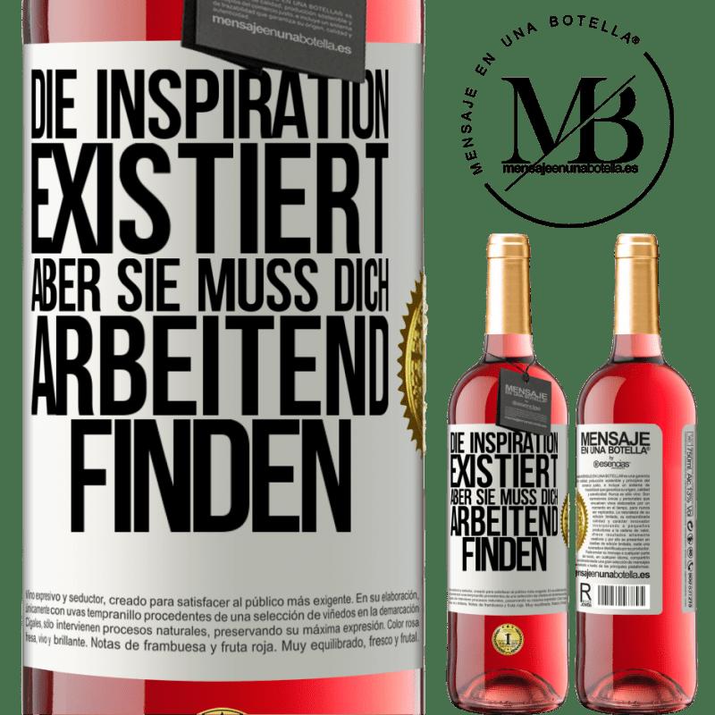 24,95 € Kostenloser Versand   Roséwein ROSÉ Ausgabe Inspiration existiert, aber sie muss dich arbeiten lassen Weißes Etikett. Anpassbares Etikett Junger Wein Ernte 2020 Tempranillo