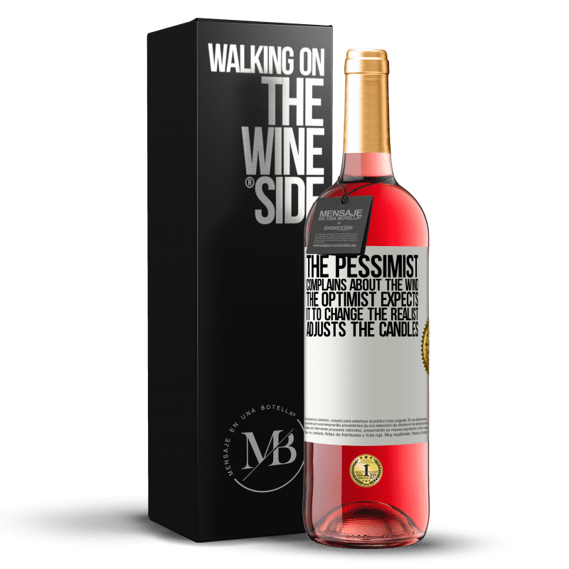 24,95 € Free Shipping | Rosé Wine ROSÉ Edition The pessimist complains about the wind The optimist expects it to change The realist adjusts the candles White Label. Customizable label Young wine Harvest 2020 Tempranillo