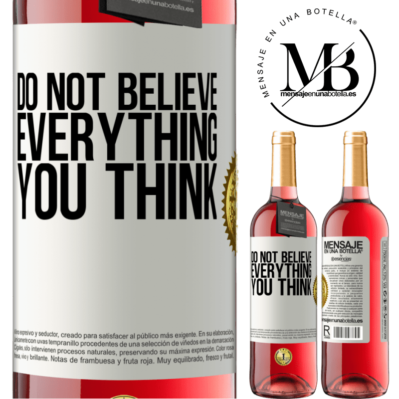 24,95 € Free Shipping   Rosé Wine ROSÉ Edition Do not believe everything you think White Label. Customizable label Young wine Harvest 2020 Tempranillo