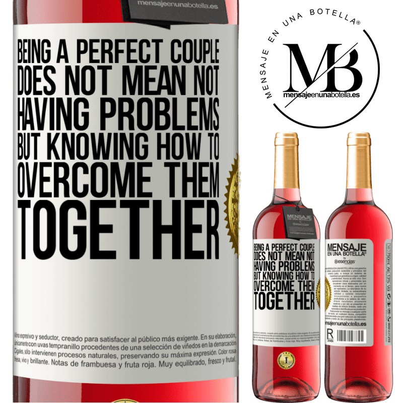 24,95 € Free Shipping | Rosé Wine ROSÉ Edition Being a perfect couple does not mean not having problems, but knowing how to overcome them together White Label. Customizable label Young wine Harvest 2020 Tempranillo
