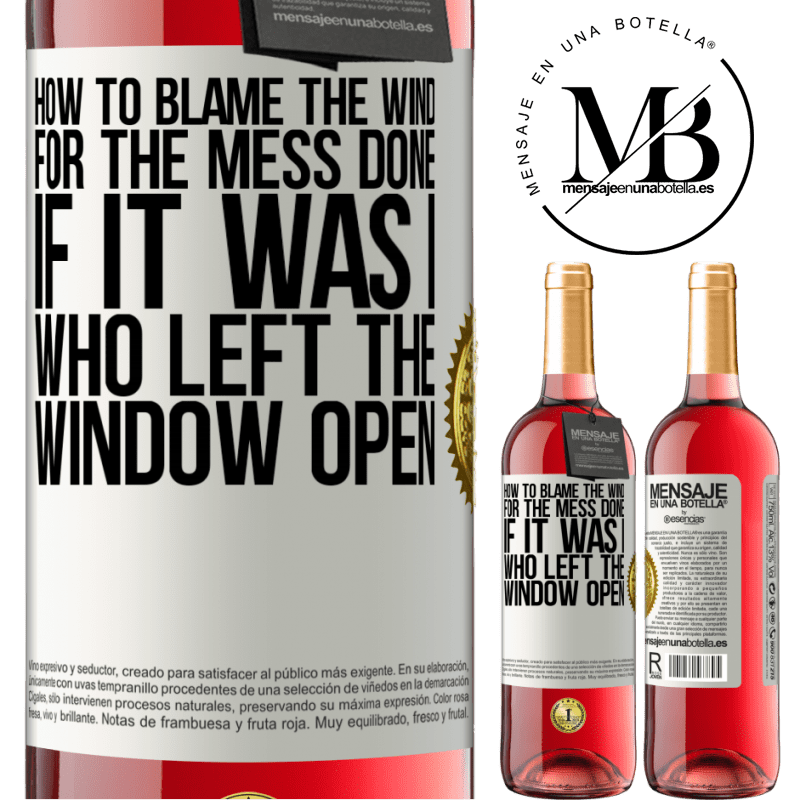 24,95 € Free Shipping   Rosé Wine ROSÉ Edition How to blame the wind for the mess done, if it was I who left the window open White Label. Customizable label Young wine Harvest 2020 Tempranillo
