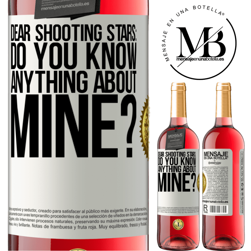 24,95 € Free Shipping   Rosé Wine ROSÉ Edition Dear shooting stars: do you know anything about mine? White Label. Customizable label Young wine Harvest 2020 Tempranillo