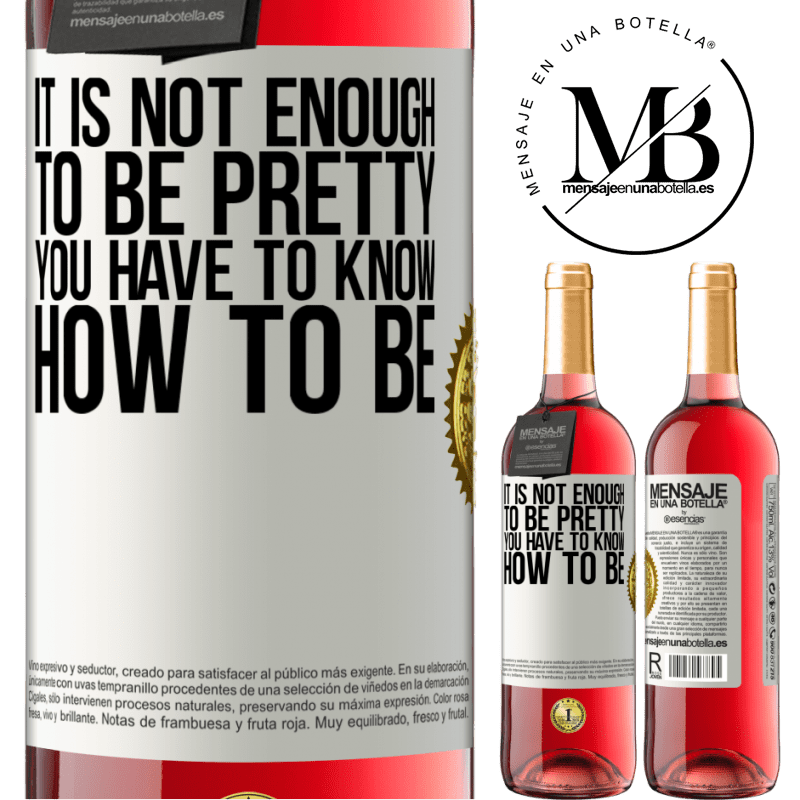 24,95 € Free Shipping   Rosé Wine ROSÉ Edition It is not enough to be pretty. You have to know how to be White Label. Customizable label Young wine Harvest 2020 Tempranillo