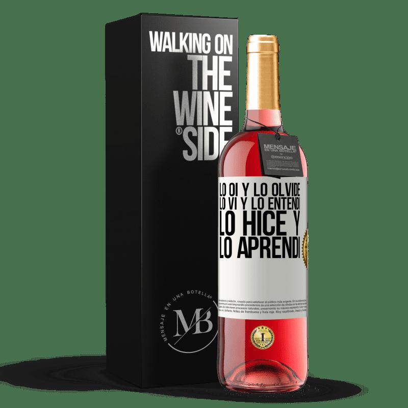24,95 € Envoi gratuit | Vin rosé Édition ROSÉ Je l'ai entendu et je l'ai oublié, je l'ai vu et je l'ai compris, je l'ai fait et je l'ai appris Étiquette Blanche. Étiquette personnalisable Vin jeune Récolte 2020 Tempranillo